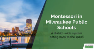 Montessori in Milwaukee Public Schools