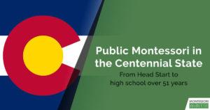 Public Montessori in the Centennial State
