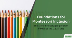 Foundations for Montessori Inclusion