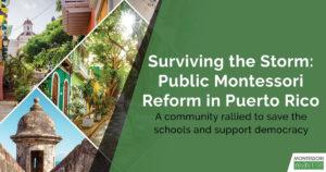 Surviving the Storm: Public Montessori Reform in Puerto Rico